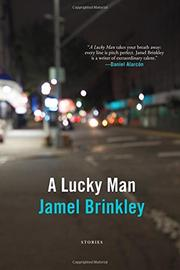 A LUCKY MAN by Jamel Brinkley