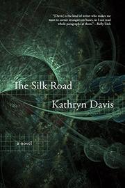 THE SILK ROAD by Kathryn Davis