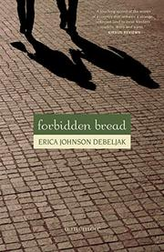 FORBIDDEN BREAD by Erica Johnson Debeljak