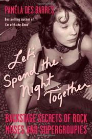 LET'S SPEND THE NIGHT TOGETHER by Pamela Des Barres