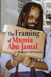 THE FRAMING OF MUMIA ABU-JAMAL by J. Patrick O'Connor