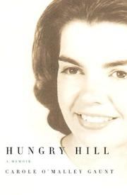 HUNGRY HILL by Carole O'Malley Gaunt