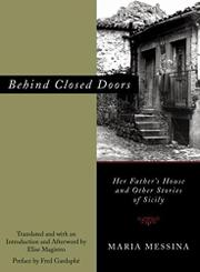 BEHIND CLOSED DOORS by Maria Messina