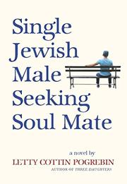 SINGLE JEWISH MALE SEEKING SOUL MATE by Letty Cottin Pogrebin