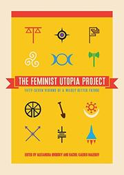THE FEMINIST UTOPIA PROJECT by Alexandra Brodsky