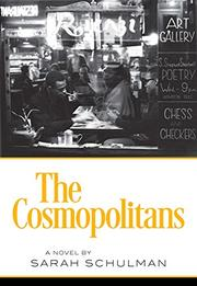 THE COSMOPOLITANS by Sarah Schulman