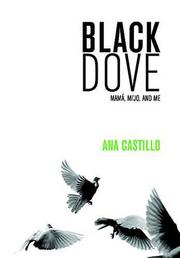 BLACK DOVE by Ana Castillo