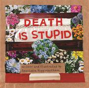 DEATH IS STUPID by Anastasia Higginbotham