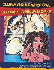 ZULEMA AND THE WITCH OWL/ZULEMA Y LA BRUJA LECHUZA by Xavier Garza