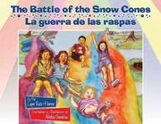 THE BATTLE OF THE SNOW CONES / LA GUERRA DE LAS RASPAS by Lupe Ruiz-Flores