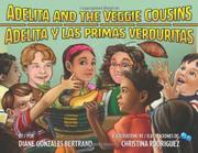 ADELITA AND THE VEGGIE COUSINS / <i>ADELITA Y LAS PRIMAS VERDURITAS</i> by Diane Gonzales Bertrand