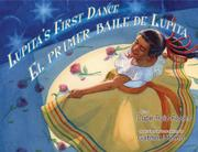 LUPITA'S FIRST DANCE / EL PRIMER BAILE DE LUPITA by Lupe Ruiz-Flores