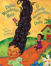 DALIA'S WONDROUS HAIR / EL CABELLO MARAVILLOSO DE DALIA by Laura Lacámara