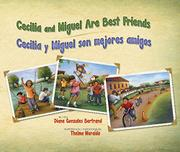CECILIA AND MIGUEL ARE BEST FRIENDS / CECILIA Y MIGUEL SON MEJORES AMIGOS by Diane Gonzales Bertrand