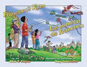 FRANCISCO'S KITES / LAS COMETAS DE FRANCISCO by Alicia Z. Klepeis