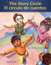 THE STORY CIRCLE / EL CIRCULO DE CUENTOS by Diane Gonzales Bertrand