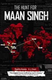 THE HUNT FOR MAAN SINGH by Hipólito Acosta