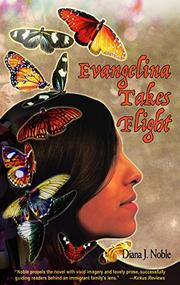 EVANGELINA TAKES FLIGHT by Diana J. Noble
