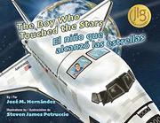 THE BOY WHO TOUCHED THE STARS / EL NIÑO QUE ALCANZÓ LAS ESTRELLAS by José M. Hernández