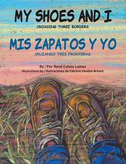 MY SHOES AND I / MIS ZAPATOS Y YO by René Colato Laínez