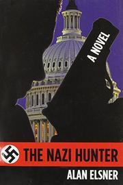 THE NAZI HUNTER by Alan Elsner