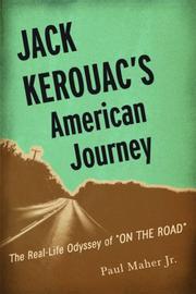 JACK KEROUAC'S AMERICAN JOURNEY by Paul Maher Jr.