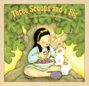 THREE SCOOPS AND A FIG by Sara Laux Akin