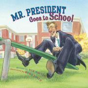 MR. PRESIDENT GOES TO SCHOOL by Rick Walton
