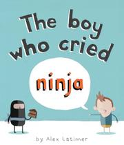 Cover art for THE BOY WHO CRIED NINJA