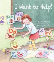 I WANT TO HELP! by Diane Adams