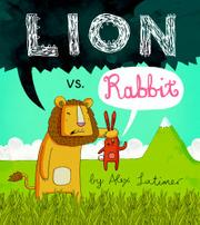 LION VS. RABBIT by Alex Latimer