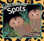 SPECTACULAR SPOTS by Susan Stockdale