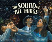 THE SOUND OF ALL THINGS by Myron Uhlberg