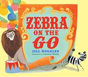 ZEBRA ON THE GO by Jill Nogales