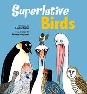 SUPERLATIVE BIRDS by Leslie Bulion