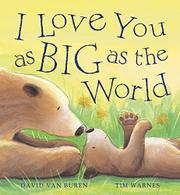 Book Cover for I LOVE YOU AS BIG AS THE WORLD
