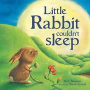LITTLE RABBIT COULDN'T SLEEP by Beth Shoshan