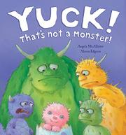 YUCK! THAT'S NOT A MONSTER! by Angela McAllister