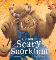 THE NOT-SO SCARY SNORKLUM by Paul Bright