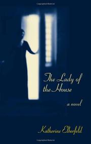 THE LADY OF THE HOUSE by Katherine Elberfeld
