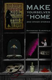 Make Yourselves at Home by Katherine Elberfeld