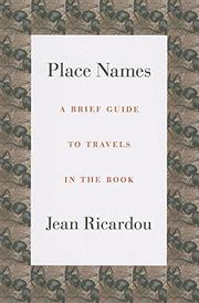 PLACE NAMES by Jean Ricardou