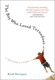 THE BOY WHO LOVED TORNADOES by Randi Davenport