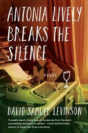 ANTONIA LIVELY BREAKS THE SILENCE by David Samuel Levinson
