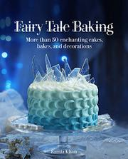 FAIRY TALE BAKING by Ramla Khan