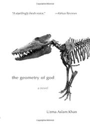 THE GEOMETRY OF GOD by Uzma Aslam Khan