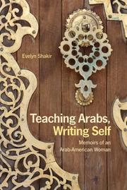 TEACHING ARABS, WRITING SELF by Evelyn Shakir