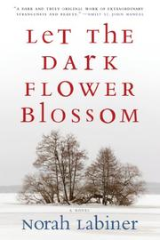 LET THE DARK FLOWER BLOSSOM by Norah Labiner