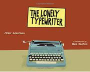 THE LONELY TYPEWRITER by Peter Ackerman