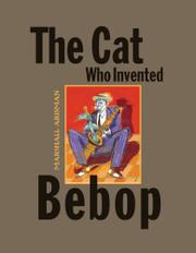 THE CAT WHO INVENTED BEBOP by Marshall Arisman